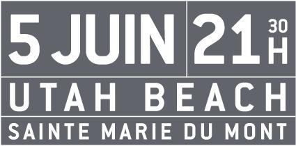 5. Juni UTAH BEACH, Sainte Marie du Mont um 21:30 Uhr